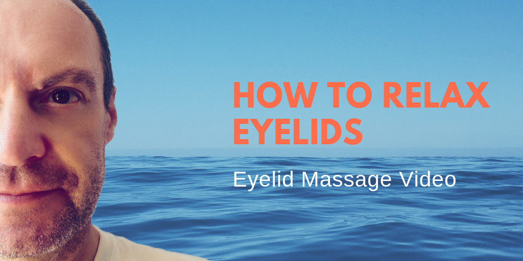 How to Relax Eyelids and Eyes